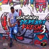 Dopeboy Fresh 3 by Romenowski