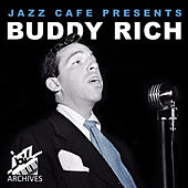 Jazz Café Presents (Recorded October 19th 1977 New York) by Buddy Rich