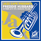 Jazz Café Presents (Recorded October 24th 1991, Warsaw, Poland) by Freddie Hubbard