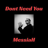 Dont Need You de Messiah