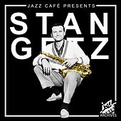 Jazz Café Presents (Stan Getz) by Stan Getz