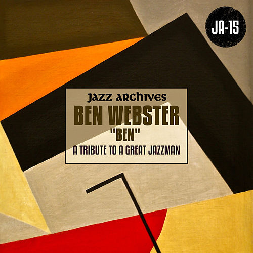 A Tribute to a Great Jazzman by Ben Webster