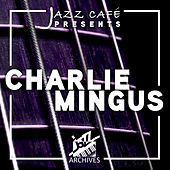 Jazz Café Presents (Charlie Mingus) by Charlie Mingus