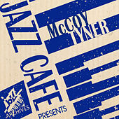 Jazz Café Presents (McCoy Tyner) by McCoy Tyner