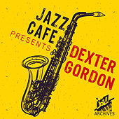 Jazz Café Presents (Dexter Gordon) by Dexter Gordon