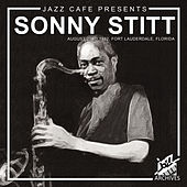 Jazz Café Presents (Recorded August 23rd 1982, Fort Lauderdale, Florida) by Sonny Stitt