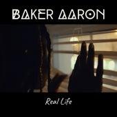Real Life de Baker Aaron
