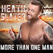 More Than One Man (Heath Slater) by WWE & Jim Johnston (