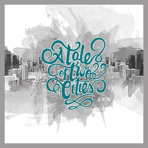 A Tale of Two Cities by Aron