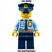 On Duty by Mr. Policeman