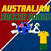 Australian Soccer Songs 2018 de Various Artists