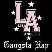 L.A. Gangsta Rap (Los Angeles) by Various Artists