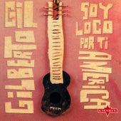 Soy Loco Por Ti America von Gilberto Gil