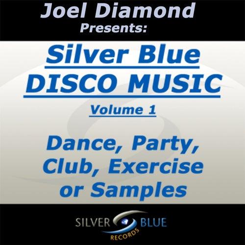 Joel Diamond presents Silver Blue Disco Music Volume 1 by Various Artists