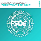 We Control The Sunlight by Aly & Fila