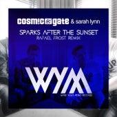 Sparks After The Sunset (Rafaël Frost Remix) von Cosmic Gate