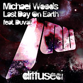 Last Day On Earth by Michael Woods