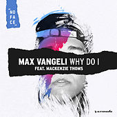 Why Do I de Max Vangeli