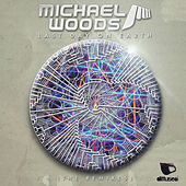 Last Day On Earth (The Remixes) by Michael Woods