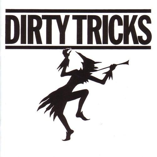 Dirty Tricks by Dirty Tricks