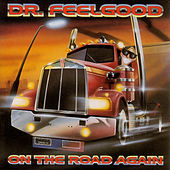 On The Road Again by Dr. Feelgood