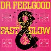 Fast Women Slow Horses de Dr. Feelgood