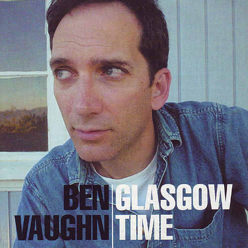 Glasgow Time by Ben Vaughn