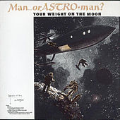 Your Weight On The Moon de Man or Astro-Man?