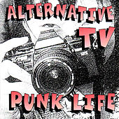 Punk Life by Alternative TV