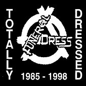 Totally Dressed 1985-1988 de Funeral Dress