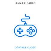 Continue o Jogo by Anna e Saulo