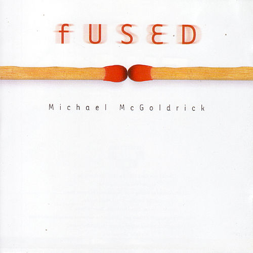Fused by Michael McGoldrick