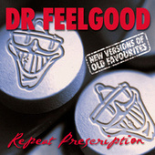 Repeat Prescription by Dr. Feelgood