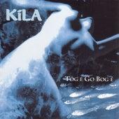 Tog E Go Bog E by Kila
