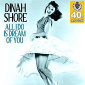 All I Do Is Dream of You (Remastered) - Single by Dinah Shore