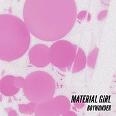 Material Girl by Boy Wonder