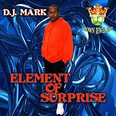 Element of Surprise by D.j. Mark