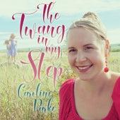 The Twang in My Step by Caroline Parke