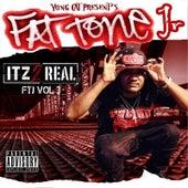Fat Tone Jr Itz 2 Real, Vol. 3 by Yung Cat