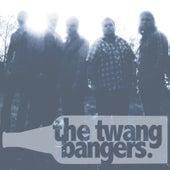 The Twang Bangers by The Twang Bangers