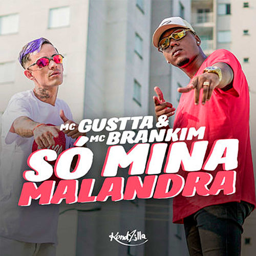 Só Mina Malandra de MC Gustta