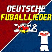 Deutsche Fußball Lieder (Fussball Lieder) 2018 [German Football Songs 2018] de Various Artists
