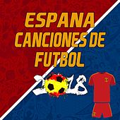 Canciones de Fútbol Español 2018 (Spanish Football Songs 2018) de Various Artists