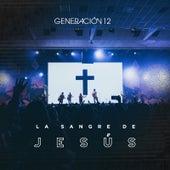 La Sangre De Jesús de Generación 12