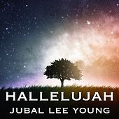 Hallelujah by Jubal Lee Young