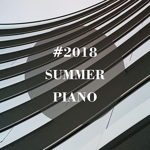 #2018 Summer Piano by Piano Dreamers