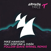 Follow (Dave Winnel Remix) by Mike Hawkins