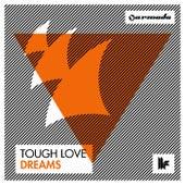 Dreams de Tough Love