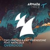Overdose von Two Friends