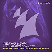 Forever Or Nothing (Robbie Rivera Remix) von Nervo